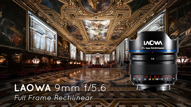 Laowa 9mm f/5.6- Currently the World widest lens for full frame camera